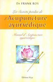 Les Secrets Perdus De L'Acupuncture Ayurvedique - Intérieur - Format classique
