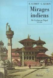 Mirages Indiens De Ceylan Au Nepal 1876 1886 - Couverture - Format classique
