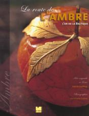 La Route De L'Ambre ; L'Or De La Baltique - Couverture - Format classique