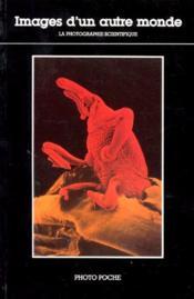 47-Images D'Un Autre Monde (La Photo Scientifique) - Couverture - Format classique