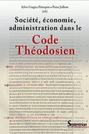 Societe, economie, administration dans le code theodosien - Couverture - Format classique