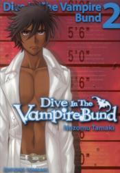 Dive in the vampire bund t.2 - Couverture - Format classique
