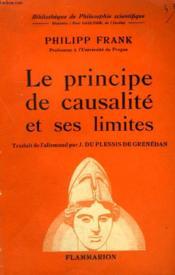 Le Principe De Causalite Et Ses Limites. Collection : Bibliotheque De Philosophie Scientifique. - Couverture - Format classique