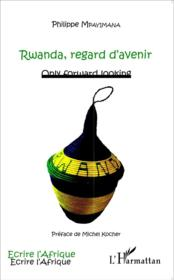 Rwanda, regard d'avenir ; only forward looking  - Philippe Mpayimana