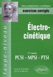 Électrocinétique ; 1ère année PCSI/MPSI/PTSI ; exercices corrigés - Couverture - Format classique