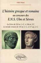 L'Histoire Grecque Et Romaine Au Concours Des E.N.S.Ulm Et Sevres La Grece De 510 A 336 Av J.C. - Intérieur - Format classique