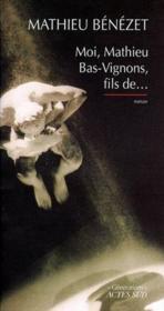 Moi Mathieu Bas-Vignon Fils De - Couverture - Format classique