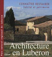 Architecture en Lubéron ; connaître et restaurer habitat et patrimoine - Couverture - Format classique