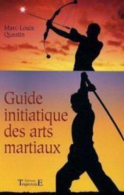 Guide Initiatique Des Arts Martiaux - Couverture - Format classique