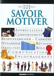 Savoir Motiver. Appréciation, Comportement, Responsabiliser, Carrière, Dynamiser... - Intérieur - Format classique