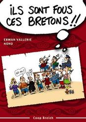Ils sont fous ces bretons ! trousse de survie pour découvreur des armoriques - Intérieur - Format classique