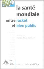 La santé mondiale entre racket et bien public - Couverture - Format classique