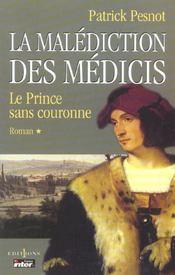 La malédiction des Médicis t.1, le prince sans couronne - Intérieur - Format classique