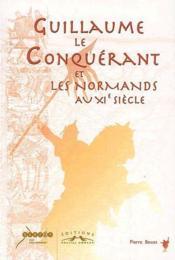 Guillaume le conquérant et les normands au XIe siècle - Couverture - Format classique