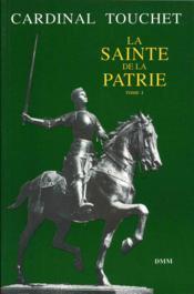 La Sainte De La Patrie Tome Ii - Couverture - Format classique