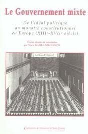 Le Gouvernement Mixte. Ideal De Gouvernement Et Variation D'Un Modele En Europe - Intérieur - Format classique
