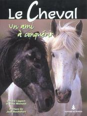 Le Cheval Un Ami A Conquerir - Intérieur - Format classique