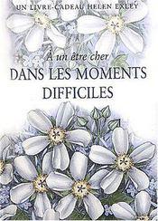 A Un Etre Cher Dans Les Moments Difficiles Nlle Edition - Intérieur - Format classique