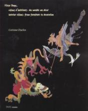 Victor Hugo, Visions D'Interieurs : Du Meuble Au Decor - Couverture - Format classique