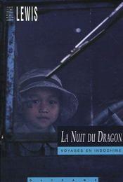 La nuit du dragon ; voyages en Indochine - Intérieur - Format classique