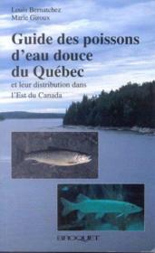 Guide des poissons d'eau douce du Québec ; et leur distribution dans l'Est du Cananda - Couverture - Format classique
