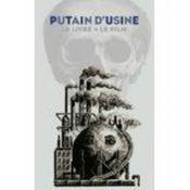 Putain D'Usine (Livre+Film+Brochure) - Couverture - Format classique