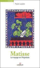 Matisse ; le voyage en Polynésie - Couverture - Format classique