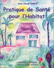 Pratique De La Sante Pour L'Habitat - Intérieur - Format classique