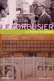Le corbusier, la suisse, les suisses - Intérieur - Format classique