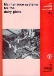 Maintenance systems for the dairy plant ; fao production sante animales n.45 - Couverture - Format classique