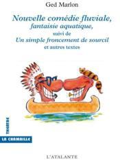 Nouvelle comédie fluviale, fantaisie aquatique ; un simple froncement de sourcil ; et autres textes - Couverture - Format classique