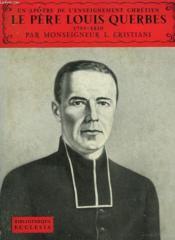 Un Paotre De L'Enseignement Chretien. Le Pere Louis Querbes. Bibliotheque Ecclesia N° 44 - Couverture - Format classique