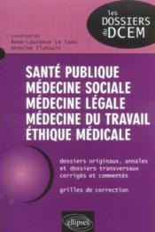 Sante Publique Medecine Sociale Medecine Legale Medecine Du Travail Ethique Medicale - Couverture - Format classique