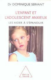 L'enfant et l'adolescent anxieux ; les aider à s'épanouir - Intérieur - Format classique