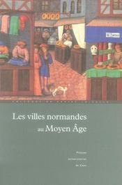 Les villes normandes au moyen âge : renaissance essor crise - Intérieur - Format classique
