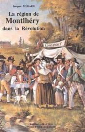 La Region De Montlhery Dans La Revolution - Couverture - Format classique