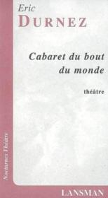 Cabaret du bout du monde - Couverture - Format classique