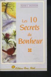 10 Secrets Du Bonheur (Les) - Couverture - Format classique