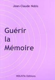 Guerir La Memoire - Intérieur - Format classique