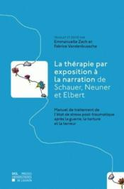 Vente  La Therapie Par Exposition A La Narration De Schauer, Neuner Et Elbert Manuel De Traitement De L'Eta  - Zech E
