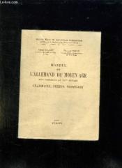 Manuel De L Allemand Du Moyen Age Des Origines Au Xvi Siecle. Grammaire. Textes . Glossaire. - Couverture - Format classique
