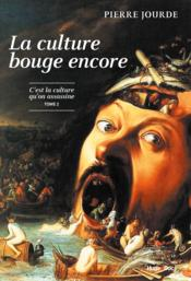 Vente livre :  La culture bouge encore ; la culture qu'on assassine t.2  - Pierre Jourde