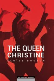 Vente livre :  The queen Christine  - Eloise Bouton