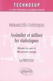 Probabilites Statistiques Assimiler Et Utiliser Les Statistiques Resumes De Cours Et 180 Exercices - Intérieur - Format classique