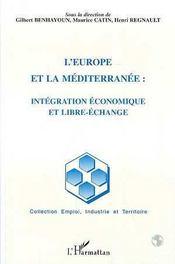 L'Europe et la Méditerranée : intégration économique et libre-échange - Intérieur - Format classique