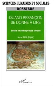 Quand Besançon se donne à lire ; essais en anthropologie urbaine - Couverture - Format classique