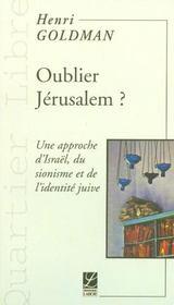 Oublier Jerusalem ; une approche d'israel du sionisme et de l'identite juive - Intérieur - Format classique