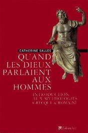 Quand Les Dieux Parlaient Aux Hommes Introduction Aux Mythologies Grecque Et Rom - Intérieur - Format classique