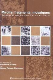 Miroirs, Fragments, Mosaiques. Schemas Et Creation Dans L'Art Du Xxe Siecle - Intérieur - Format classique
