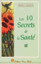 Les 10 secrets de la sante - Couverture - Format classique